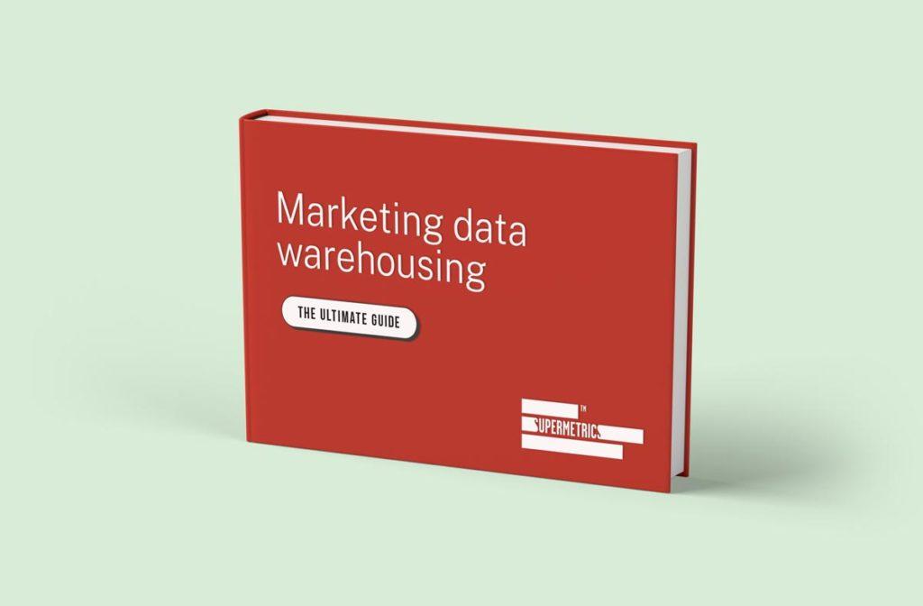 Supermetrics e book cover marketing data warehousing